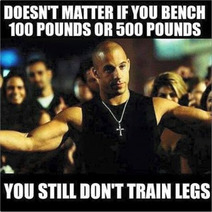 you still dont train legs